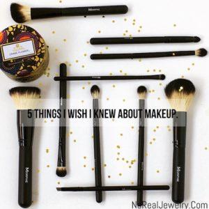 5 Things I Wish I Knew About Makeup Tierra Loren of NoRealJewelry.Com