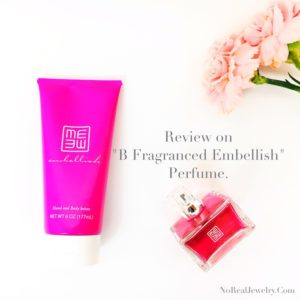Review On B Fragranced Embellish Perfume By Tierra Loren of NoRealJewelry.Com