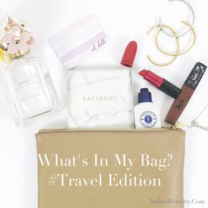 What's In My Bag Travel Edition Jessica Lauren of NoRealJewelry.com