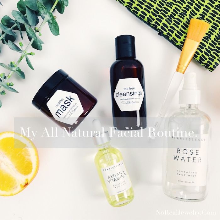 My All Natural Facial Routine by Jessica Lauren of NoRealJewelry.Com 1