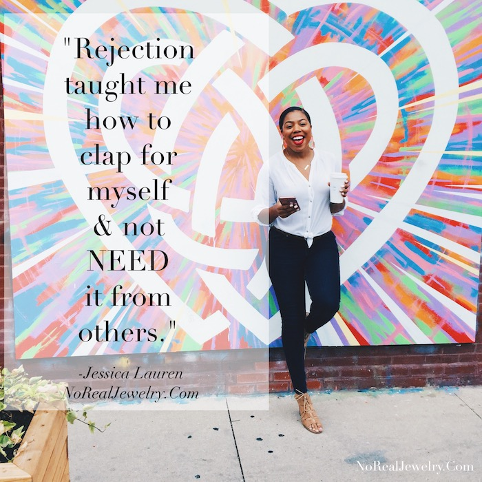 The 3 Lessons Rejection Taught Me By Jessica Lauren of NoRealJewelry.Com 3